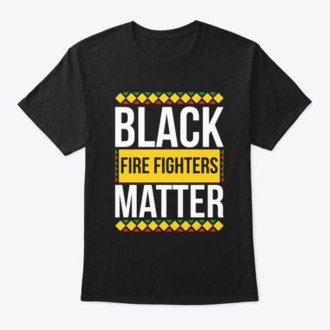 Black Fire Fighters Matter Pride Shirt Black T-Shirt Front