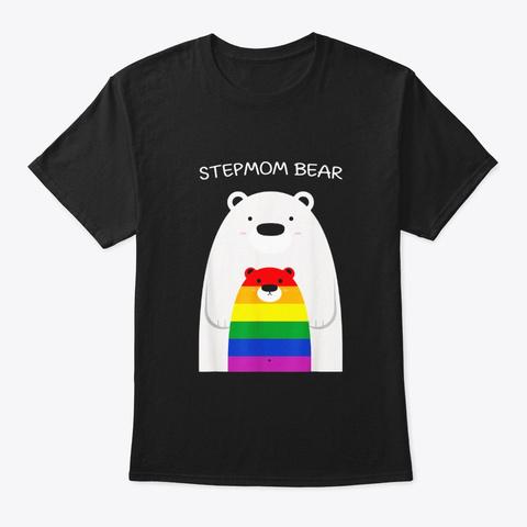 Step Mom Bear Shirt Lgbt Pride Shirt Black T-Shirt Front