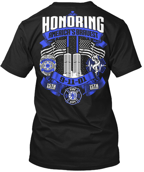 Honoring America's Bravest 9 11 01 15th 15th Fire Dept Black T-Shirt Back