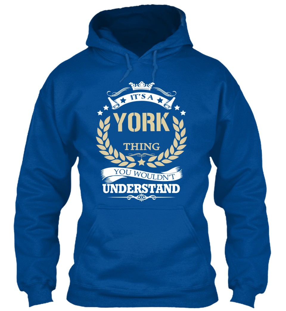 You Wouldnt Understand Its A York Thing