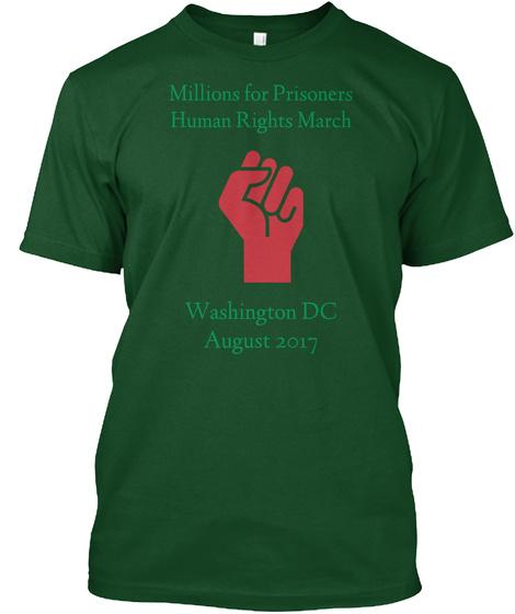Millions For Prisoners Washington Dc August   2017 Deep Forest T-Shirt Front