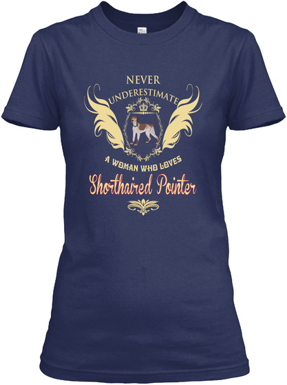 A Woman Loves Shorthaired Pointer Navy T-Shirt Front