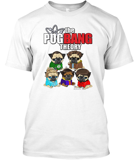 The Pugbang Theory White T-Shirt Front