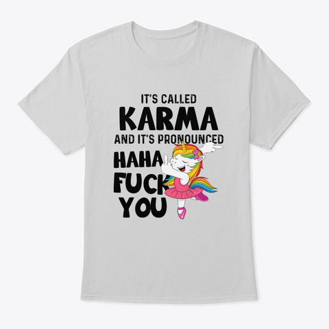 It's Called Karma Unicorn Light Steel T-Shirt Front
