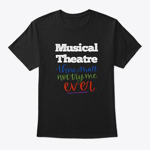 [Theatre] Musical Theatre   Thou Shalt  Black T-Shirt Front