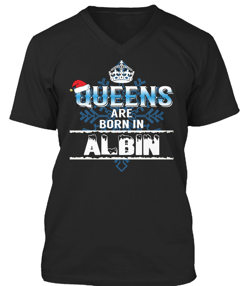 Queens Are Born In  Albin Wy Black T-Shirt Front