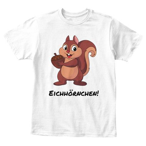 Eichhornchen! White T-Shirt Front