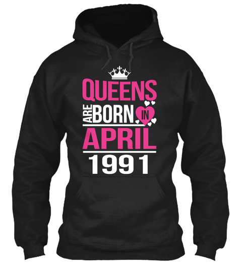 Queens Are Born In April 1991 Black T-Shirt Front