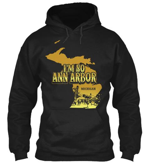 I'm So Ann Arbor Michigan Black T-Shirt Front
