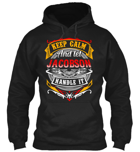 Keep Calm And Let Jacobson Handle It Black T-Shirt Front