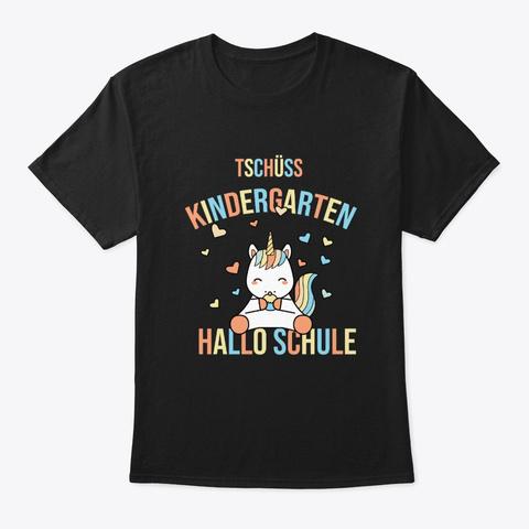 Tschüss Kindergarten Hallo Schule Black T-Shirt Front