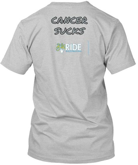 Cancer Sucks Ride Light Heather Grey  T-Shirt Back