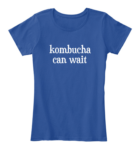 Kombucha Can Wait Deep Royal  Women's T-Shirt Front