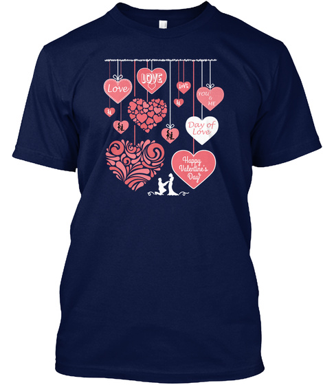 Love Love Love You& Me Day Of Love Happy Valentine's Day Navy T-Shirt Front