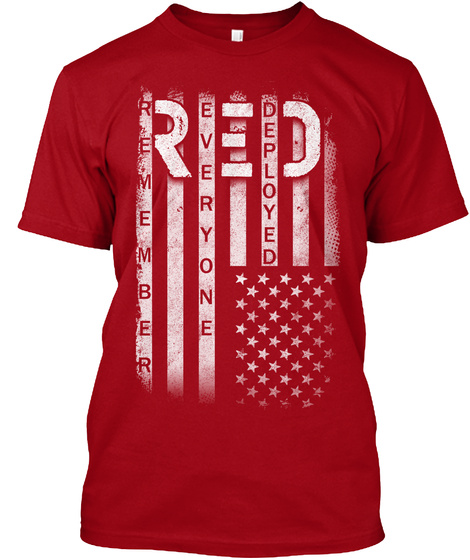 Remember Everyone Deployed Deep Red T-Shirt Front