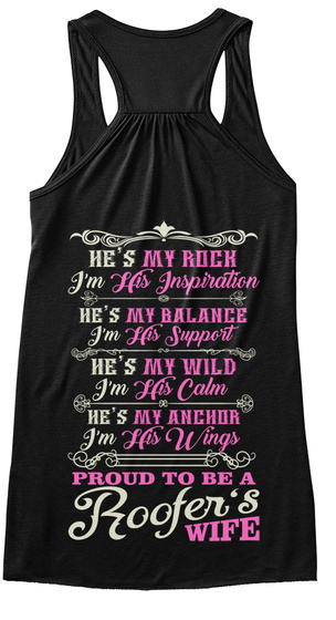 Proud To Be A Roofer Wife Black T-Shirt Back