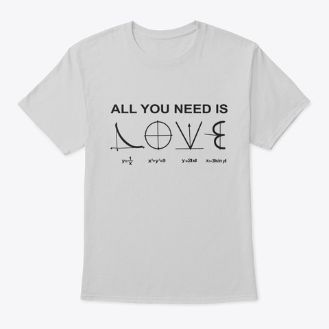All You Need Is Love Physics Shirt Light Steel T-Shirt Front