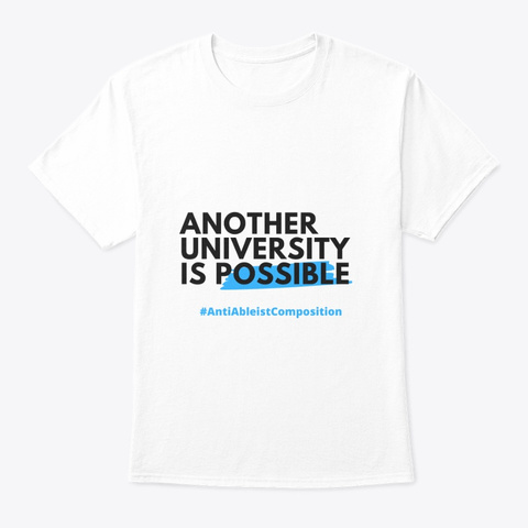 Another University Is Possible White T-Shirt Front