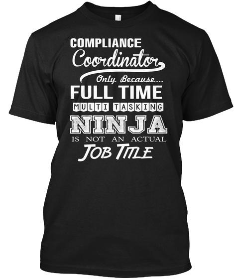 Compliance Coordinator Full Time Ninja Job Title Black T-Shirt Front
