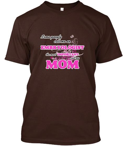 Embryologist Mom Dark Chocolate T-Shirt Front