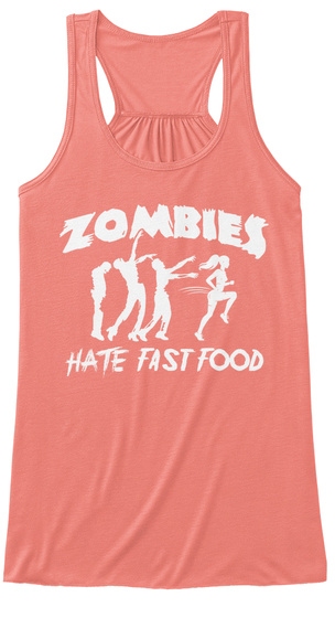 Zombies Hate Fast Food Coral T-Shirt Front