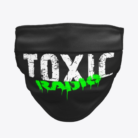 Toxic Radio Face Mask Black T-Shirt Front