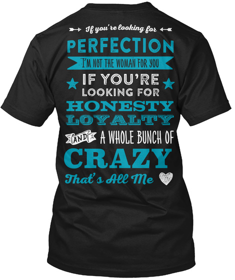 Real Country Ladies If You're Looking For Perfection I'm Not There Woman For You If You Are Looking For Honesty... Black T-Shirt Back