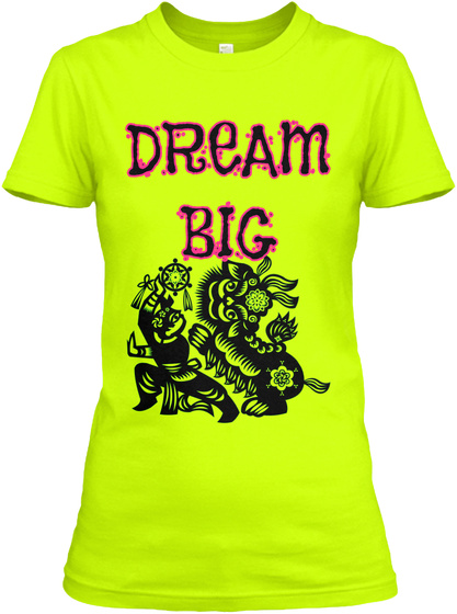 Dream Big Lime Green Dream Big Products From Lexxy Fun T Shirts