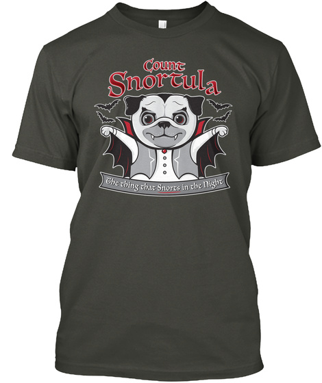 Count Snortula The Thing That Snorts In The Night Smoke Gray T-Shirt Front