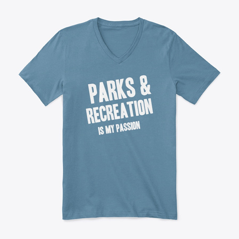 Parks & Recreation Is My Passion Steel Blue T-Shirt Front