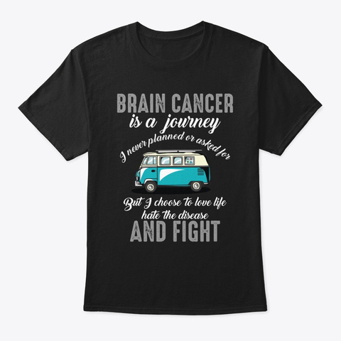 Brain Cancer Is A Journey Funny T Shirt Black T-Shirt Front