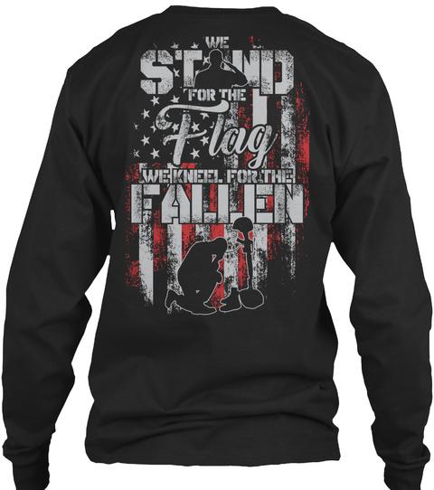 Ltd. Edition We Kneel For The Fallen! Black T-Shirt Back