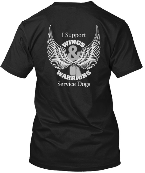 I Support Wings Warriors Service Dogs Black T-Shirt Back