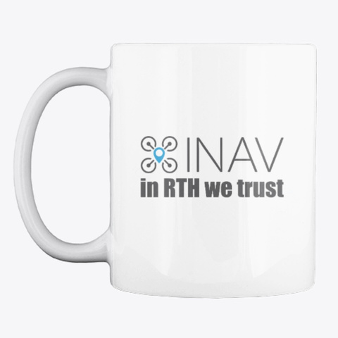Inav In Rth We Trust White T-Shirt Front