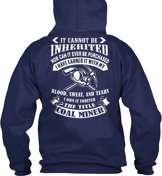 It Cannot Be Inherited Nor Can It Ever Be Purchased I Have Earned It With My Blood , Sweat,And Tears I Own It Forever... Sweatshirt Back