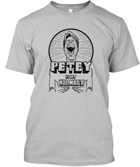 Petey Is My Holmboy  Light Heather Grey  T-Shirt Front