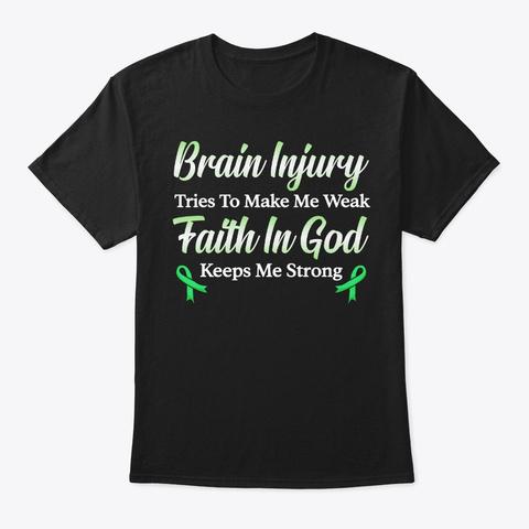 Brain Injury Awareness Gift Faith In God Black T-Shirt Front