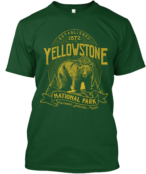 Established 1872 Yellowstone National Park Wyoming Montana Idaho Deep Forest T-Shirt Front