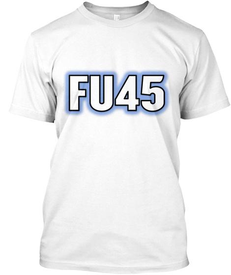 Fu45 White T-Shirt Front