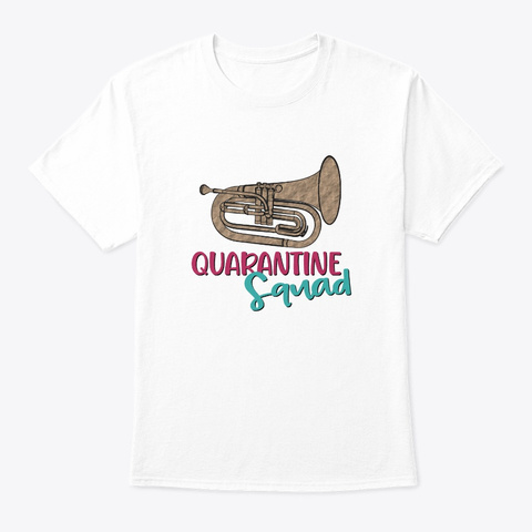 Band/Guard   Quarantine Squad   Baritone White T-Shirt Front