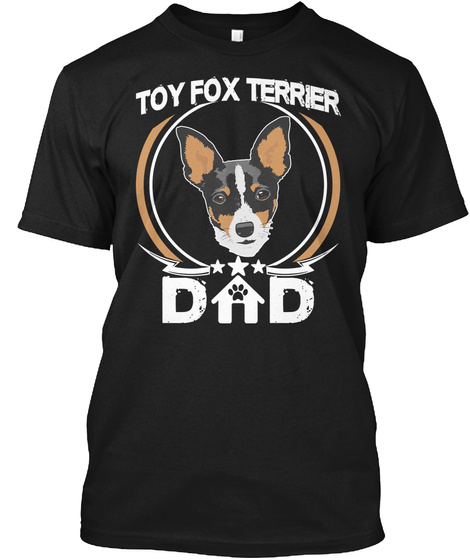 Toy Fox Terrier Dad Shirt Fathers Day Black T-Shirt Front