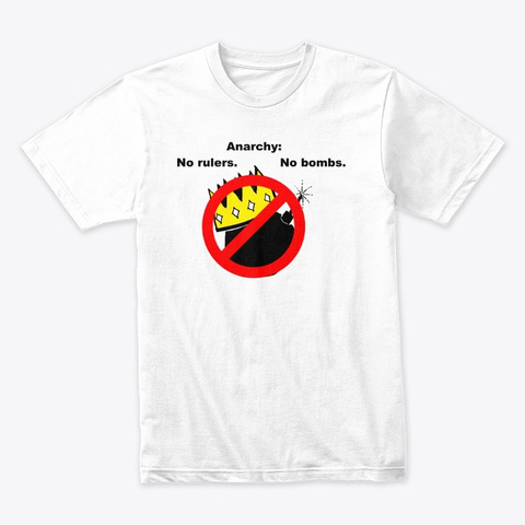 No Rulers, No Bombs White T-Shirt Front