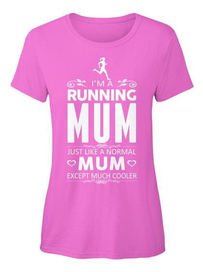 I'm A Running Mum Just Like A Normal Mum Except Much Cooler Women's T-Shirt Front