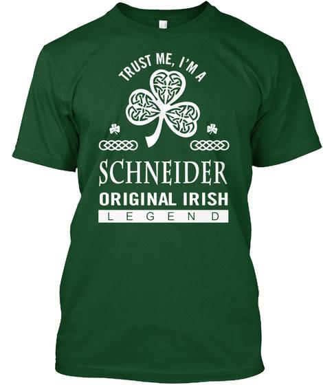I Am A Schneider Original Irish Legend Deep Forest T-Shirt Front