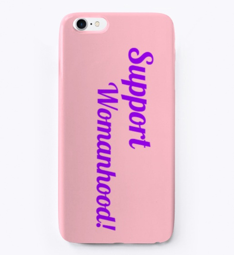 'support Womanhood!' Accessories Pink T-Shirt Front