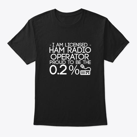 Licensed Ham Radio Operator Proud 0.2 Sh Black T-Shirt Front