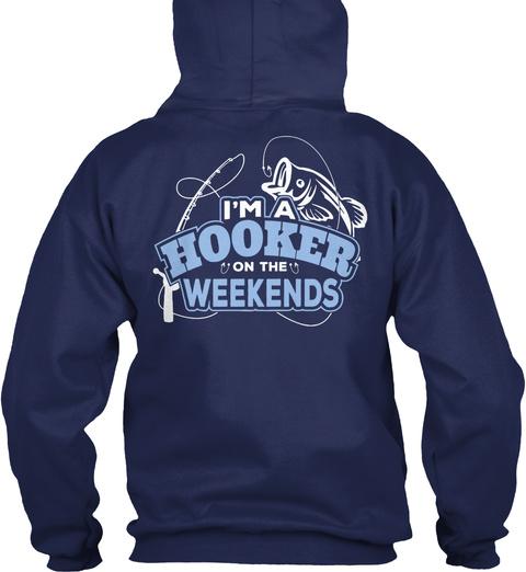 U I'm A Hooker On The Weekends Navy Sweatshirt Back