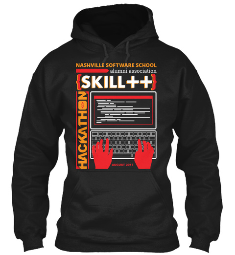 Nashville Software School Alumni Association Skill ++ Hackathon August 2017 Black Sweatshirt Front