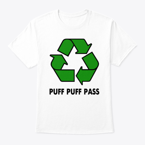 Puff Puff Pass White T-Shirt Front