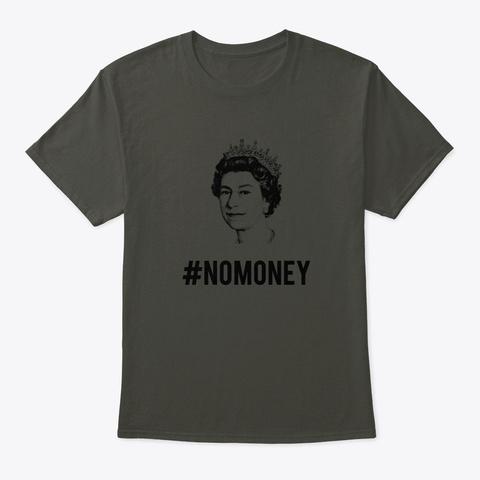 #Nomoney Queen Smoke Gray T-Shirt Front